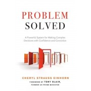 Problem Solved: A Powerful System for Making Complex Decisions with Confidence and Conviction, Paperback