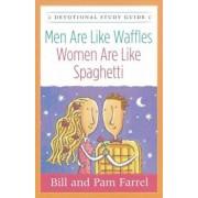 Men Are Like Waffles--Women Are Like Spaghetti Devotional, Paperback/Bill Farrel