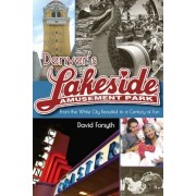 Denver's Lakeside Amusement Park: From the White City Beautiful to a Century of Fun, Paperback