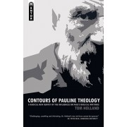 Contours of Pauline Theology. A Radical New Survey of the Influences on Paul's Biblical Writings, Paperback/Tom Holland