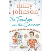 The Teashop on the Corner by Milly Johnson
