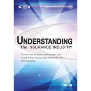 Understanding the Insurance Industry 2017 Edition: An Overview for Those Working with and in One of the World's Most Interesting and Vital Industries., Paperback