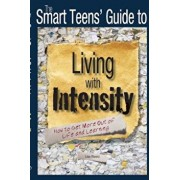 The Smart Teens' Guide to Living with Intensity: How to Get More Out of Life and Learning, Paperback/Lisa Rivero