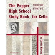 The Popper High School Study Book for Cello, Volume One, Paperback/Cassia Harvey