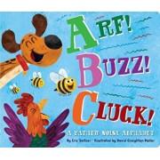 Arf! Buzz! Cluck!: A Rather Noisy Alphabet, Hardcover/Eric Seltzer