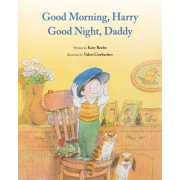 Good Morning, Harry - Good Night, Daddy