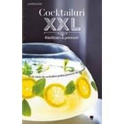Cocktailuri XXL. Rasfatati-va prietenii/Larousse