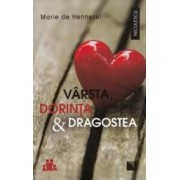 Varsta dorinta si dragostea - Marie de Hennezel