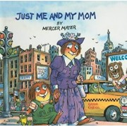 Just Me and My Mom, Hardcover/Mercer Mayer