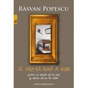 De partea buna a ierbii pentru ca nimeni sa nu uite si nimeni sa nu fie uitat/Rasvan Popescu