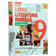 Limba si Literatura Romana. Clasa a Ix-A - Standard. Editia a II-A - Anca Roman Luminita Paraipan Dumitra Stoica