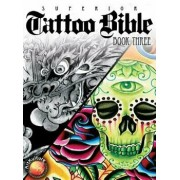 Tattoo Bible Book Three, Hardcover/Superior Tattoo