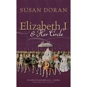Elizabeth I and Her Circle (Doran Susan (Senior Research Fellow Jesus College Oxford))(Paperback) (9780198816577)