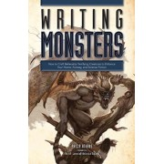 Writing Monsters: How to Craft Believably Terrifying Creatures to Enhance Your Horror, Fantasy, and Science Fiction, Paperback