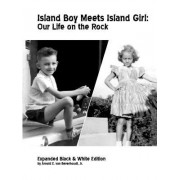 Island Boy Meets Island Girl: Our Life on the Rock