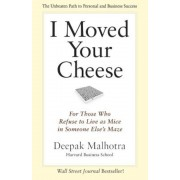 I Moved Your Cheese: For Those Who Refuse to Live as Mice in Someone Else's Maze, Paperback