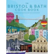 Bristol and Bath Cook Book. A celebration of the amazing food and drink on our doorstep., Paperback/Katie Fisher