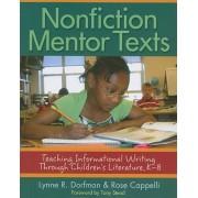 Nonfiction Mentor Texts: Teaching Informational Writing Through Children's Literature, K-8, Paperback