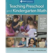 Teaching Preschool and Kindergarten Math: More Than 175 Ideas, Lessons, and Videos for Building Foundations in Math, a Multimedia Professional Learnin, Paperback
