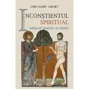 Editura Sophia Inconstientul spiritual - j.c. larchet