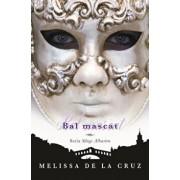 Bal mascat, Sange Albastru, Vol. 2/Melissa de la Cruz