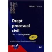 Drept Procesual Civil Vol.1 Teoria Generala Ed. 2013 - Mihaela Tabarca