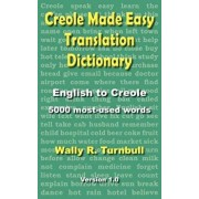 Creole Made Easy Translation Dictionary, Paperback/Wally R. Turnbull
