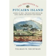 Pretender of Pitcairn Island - Joshua W. Hill - The Man Who Would Be King Among the Bounty Mutineers (9781108440806)