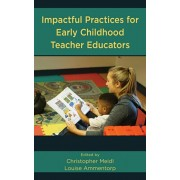 Impactful Practices for Early Childhood Teacher Educators, Hardcover/Christopher Meidl