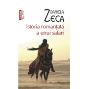 Istoria romantata a unui safari (Top 10+)/Daniela Zeca