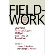 Fieldwork Is Not What It Used to Be. Learning Anthropology's Method in a Time of Transition, Paperback/***