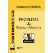 Probleme de structuri algebrice - Beniamin Bogosel