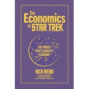 The Economics of Star Trek: The Proto-Post-Scarcity Economy: Fifth Anniversary Edition Revised and Expanded with a Foreword by Manu Saadia, Paperback/Manu Saadia