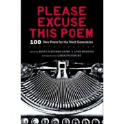 Please Excuse This Poem: 100 New Poets for the Next Generation, Hardcover