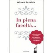 Mondadori In piena facoltà... Tradimenti, denari e vendette: tutto quello c... Salvatore De Matteis