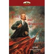 The State and Revolution: Lenin's explanation of Communist Society, Paperback/Lenin