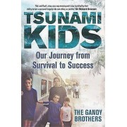 Tsunami Kids Our Journey from Survival to Success par Paul Forkan & Rob Forkan