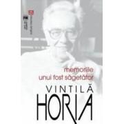 Memoriile unui fost sagetator - Vintila Horia