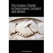 The General Theory of Employment, Interest and Money, Hardcover