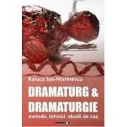 Dramaturg si dramaturgie - Raluca Sas-Marinescu
