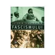 Istoria ilustrata a fascismului .