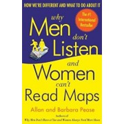 Why Men Don't Listen and Women Can't Read Maps: How We're Different and What to Do about It, Paperback/Allan Pease
