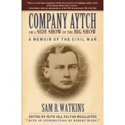 Company Aytch or a Side Show of the Big Show: A Memoir of the Civil War, Paperback