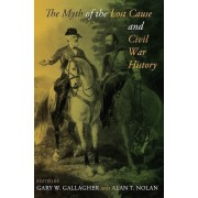 The Myth of the Lost Cause and Civil War History, Paperback