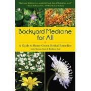 Backyard Medicine for All: A Guide to Home-Grown Herbal Remedies, Paperback/Julie Bruton-Seal