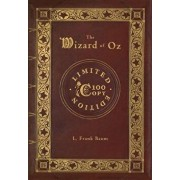 The Wizard of Oz (100 Copy Limited Edition), Hardcover/L. Frank Baum