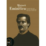 Marturii despre Eminescu. Povestea unei vieti spusa de contemporani (eBook)