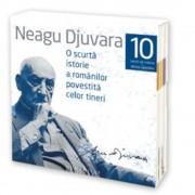 O scurta istorie a romanilor povestita celor tineri (10 CD)