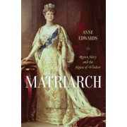 Matriarch: Queen Mary and the House of Windsor, Paperback