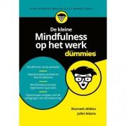 De kleine Mindfulness op het werk voor Dummies - Shamash Alidina en Juliet Adams